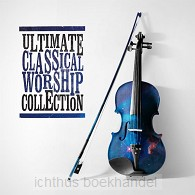 Ultimate Classical Worship Collecti