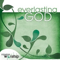 Mission worship - everlasting God