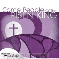 Mission worship - come people of th